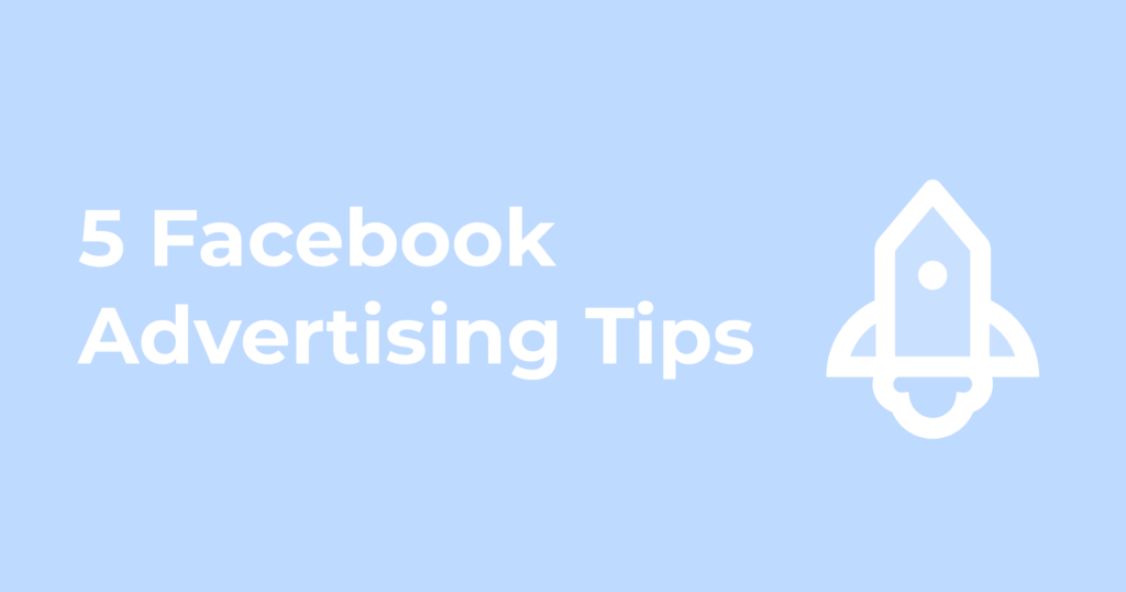 5 facebook advertising tips