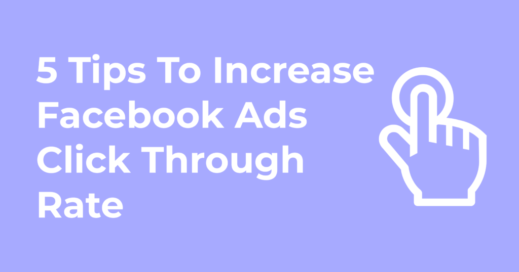 Increase Facebook Ads Click Through Rate
