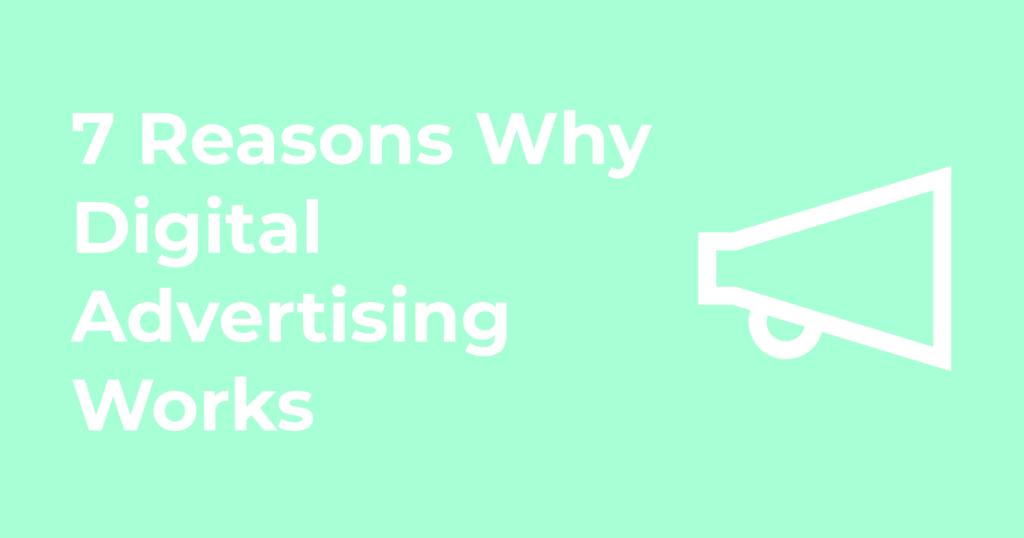 Reasons Digital Advertising Works