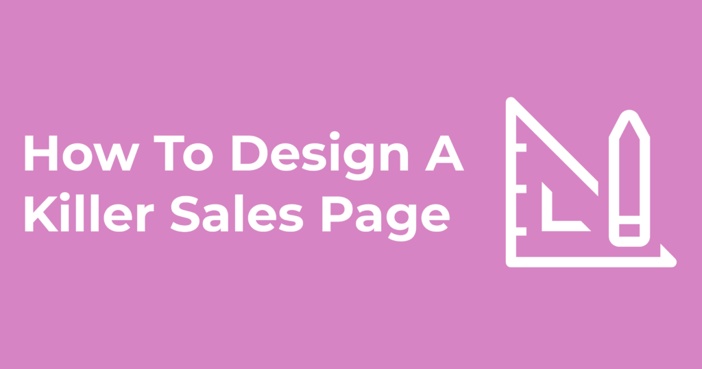 How To Design A Killer Sales Page