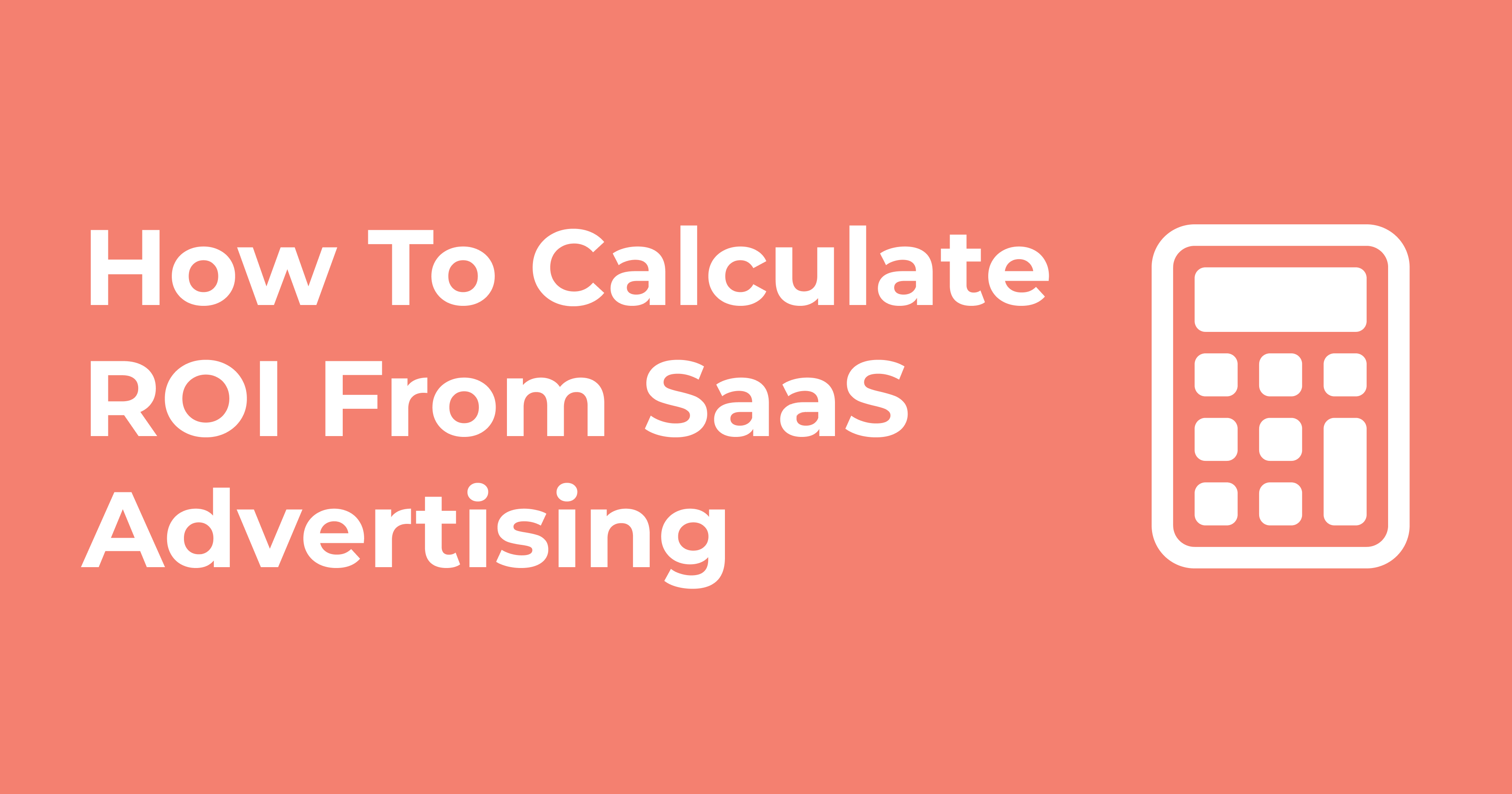 How To Calculate ROI From SaaS Advertising